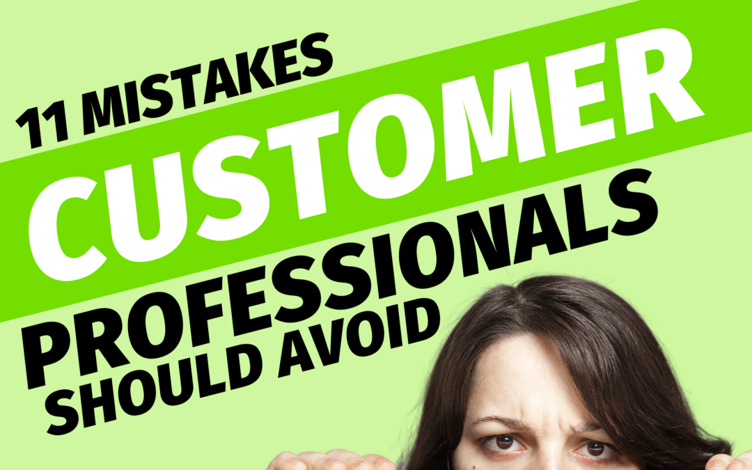 11 Mistakes Customer Success Professionals Should Avoid