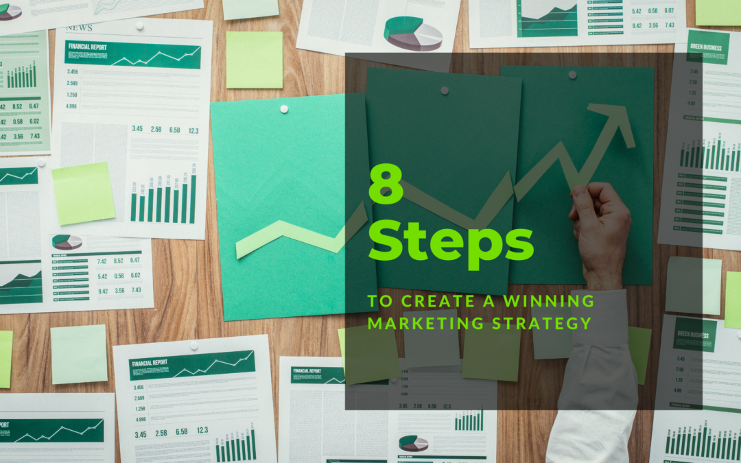 8 Steps To Creating A Winning Marketing Strategy